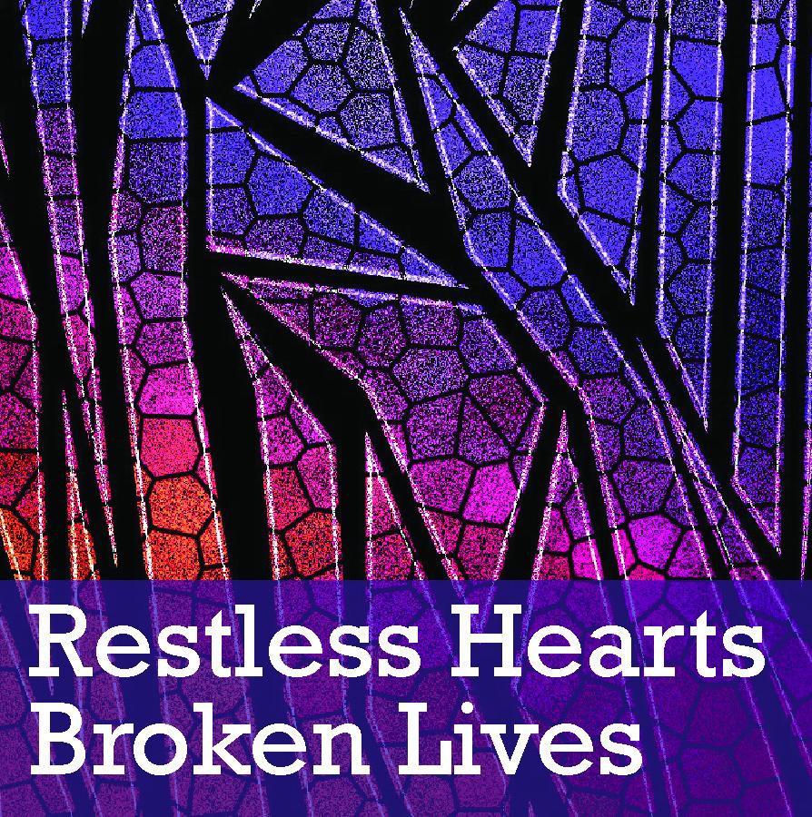 Restless Hearts; Broken Lives: A Sermon for Lent2